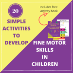 20 Simple activities to develop fine motor skills in children + FREE activity book
